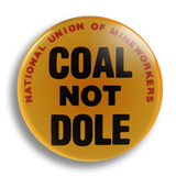 Coal Not Dole 25mm Badge