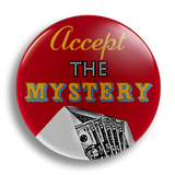 Accept The Mystery 25mm Badge