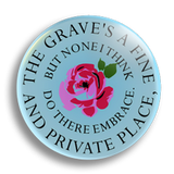 A Fine And Private Place, 25mm Badge
