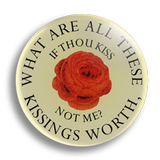 If Though Kiss 25mm Badge