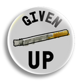 Given Up Cigarettes 25mm Badge