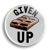 Given Up Chocolate, 25mm Badge