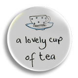 Cup Of Tea 25mm Badge