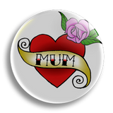 Mum Tattoo 25mm Badge