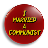 I Married A Communist 25mm Badge