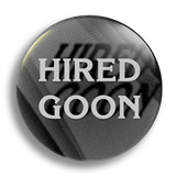 Hired Goon Film Noir 25mm Badge