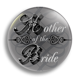 Mother of the Bride Wedding Badge 25mm