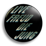 Live Freud, Die Jung, 25mm Badge