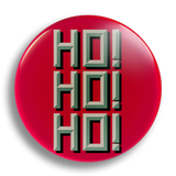 Ho! Ho! Ho! 25mm Badge
