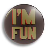 I'm Fun, 25mm Badge