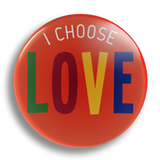 I Choose Love, 25mm Badge