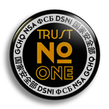 Trust No One 25mm Badge