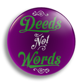 Deeds Not Words, 25mm Badge