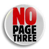 No Page Three, 25mm Badge