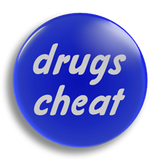 Drugs Cheat 25mm Badge