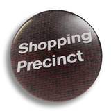 Shopping Precinct, 25mm Badge