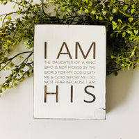 I AM HIS Farmhouse Sign