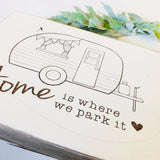 Home is Where we Park it Farmhouse Sign