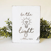 Be The Light Farmhouse Sign