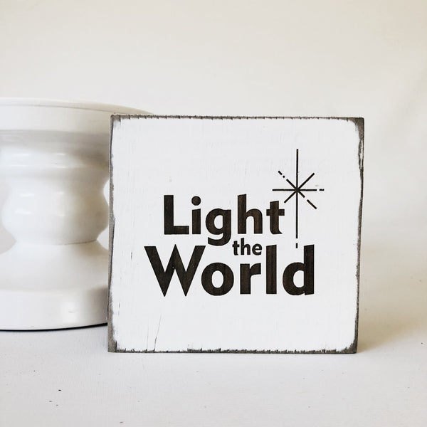 Light The World Farmhouse Sign