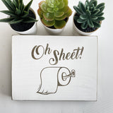 "Oh Sheet!- Farmhouse Style Decor - Rustic Wood Sign - 5.5"" x 7.5"" x 3/4"""