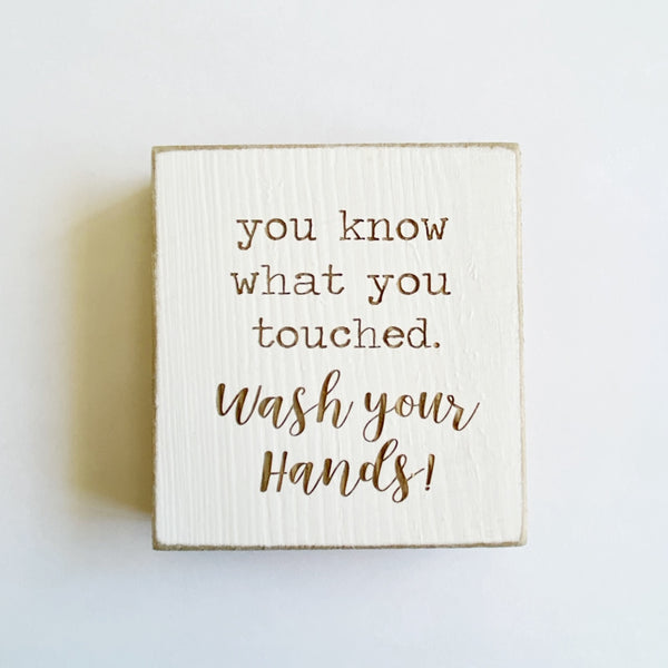 You Know What You Touched Bathroom Farmhouse Sign
