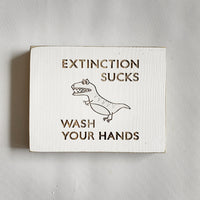 "Extinction Sucks, Wash Your Hands- Farmhouse Style Decor - Rustic Wood Sign - 5.5"" x 7.5"" x 3/4"""