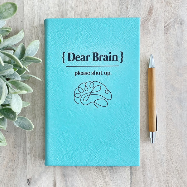 'Dear Brain, Please Shut Up' Faux Leather Journal