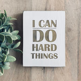 "I Can Do Hard Things Farmhouse Style Decor - Rustic Wood Sign - 5.5"" x 7.5"" x 3/4"""