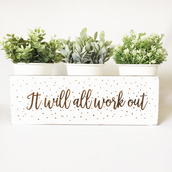 It will All Work Out Farmhouse Sign