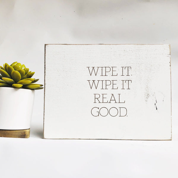 Wipe It Bathroom Farmhouse Sign