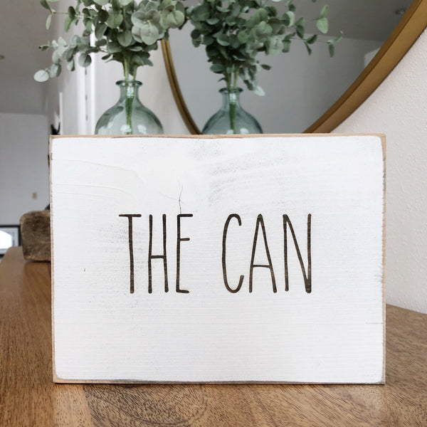 The Can Bathroom Farmhouse Sign