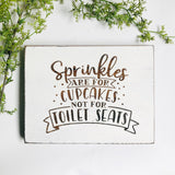 Sprinkles are for Cupcakes Bathroom Farmhouse Sign