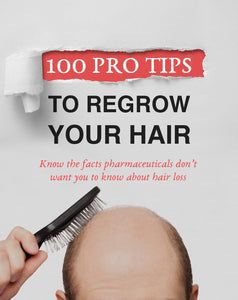 100 Pro Tips To Regrow Your Hair