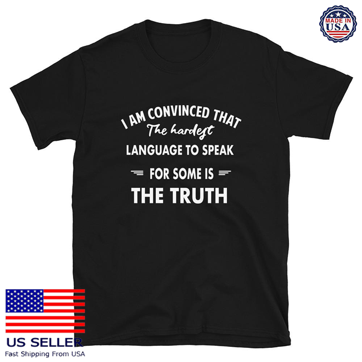 The Hardest Language To Speak T-Shirt