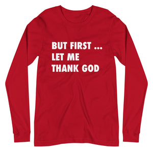 But First ... Let Me Thank God