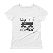 Load image into Gallery viewer, Life Is Better Scoopneck T-Shirt
