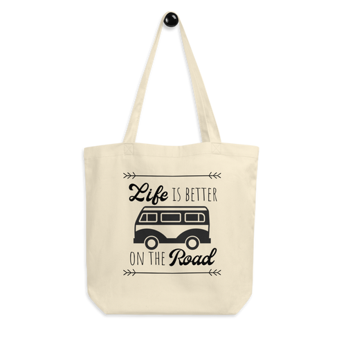 Life Is Better On The Road Organic Tote Bag