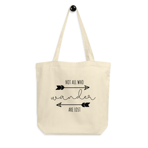 Not All Who Wander Are Lost Organic Tote Bag