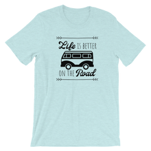 Load image into Gallery viewer, Life Is Better On The Road Tee