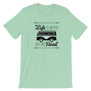 Life Is Better On The Road Tee