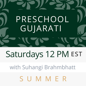 Live Gujarati Classes (Late Fall 2020)--(Level 1) Saturdays 12pm EST--Krupa Ruparel Teacher