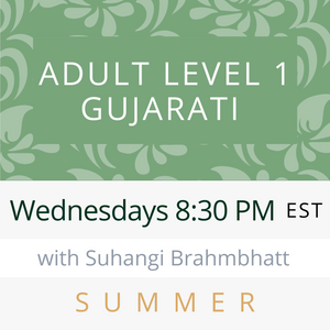 Live Gujarati Classes (Summer 2020--Session #2)-- (Level 1)-Gargi Bhakta Teacher