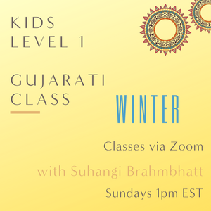 Live Gujarati Classes (Summer 2020--Session #2)-- (Level 1)  Sundays 12pm EST--Krupa Ruparel Teacher