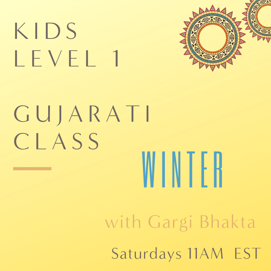 Gujarati KIDS LEVEL 1 with Gargi Bhakta (Saturdays 11am EST)