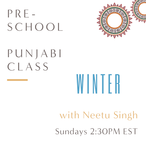 Punjabi PRESCHOOL with Neetu Singh (Sundays 2:30pm EST)