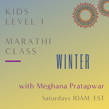 Load image into Gallery viewer, Marathi KIDS LEVEL 1 with Meghana Pratapwar (Saturdays 10am EST)
