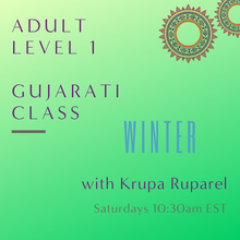 Load image into Gallery viewer, Gujarati ADULT LEVEL 1 with Krupa Ruparel (Saturdays 10:30am EST)