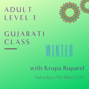 Gujarati ADULT LEVEL 1 with Krupa Ruparel (Saturdays 10:30am EST)