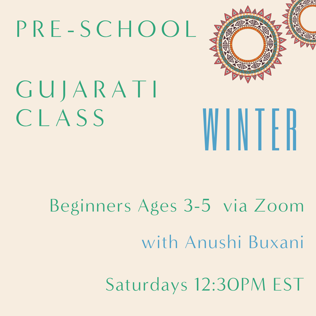 Gujarati PRESCHOOL with Anushi Buxani  (Saturdays 12:30pm EST)